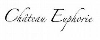 CHÂTEAU EUPHORIE Trademark of Chateau Euphorie