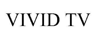 VIVID TV Trademark of Vivid Entertainment, LLC