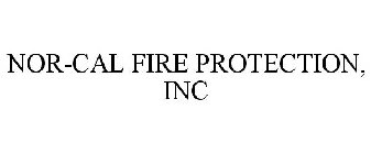 NOR-CAL FIRE PROTECTION, INC
