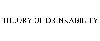 THEORY OF DRINKABILITY