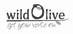 WILD OLIVE GET YOUR VERSE ON