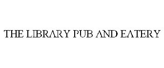 THE LIBRARY PUB AND EATERY