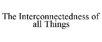 interconnectedness of all things