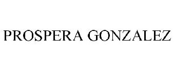 PROSPERA GONZALEZ Trademark of Northgate Gonzalez