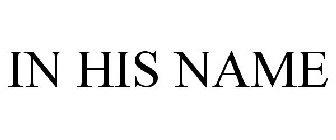 IN HIS NAME Trademark of Blossom, Pamela M. - Registration Number ...