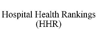 HOSPITAL HEALTH RANKINGS (HHR)