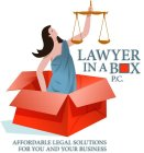 LAWYER IN A BOX P.C. AFFORDABLE LEGAL SOLUTIONS FOR YOU AND YOUR BUSINESS