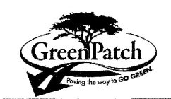 GREENPATCH PAVING THE WAY TO GO GREEN