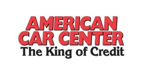 American Car Center The King Of Credit Trademark Of American Car