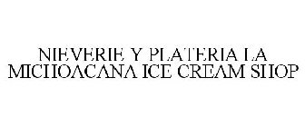 Paleteria Y Neveria La Michoacana Ice Cream Shop Trademark Serial