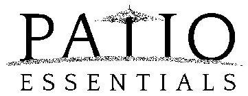 PATIO ESSENTIALS Trademark of Shanghai Daisy, LLC