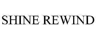 SHINE REWIND Trademark of Smart Circle International, LLC