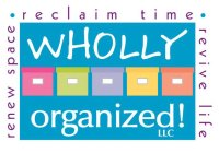 WHOLLY ORGANIZED! LLC RENEW SPACE · RECLAIM TIME · REVIVE LIFE