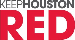 KEEPHOUSTON RED
