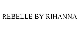 REBELLE BY RIHANNA