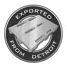 EXPORTED FROM DETROIT