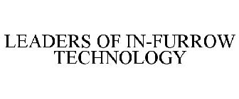 LEADERS OF IN-FURROW TECHNOLOGY