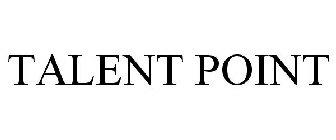 TALENT POINT Trademark of Marriott International, Inc