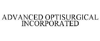 ADVANCED OPTISURGICAL INCORPORATED