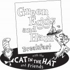 GREEN EGGS AND HAM AND HAM BREAKFAST WITH THE CAT IN THE HAT AND FRIENDS