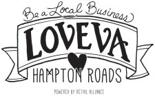 BE A LOCAL BUSINESS LOVEVA HAMPTON ROADS POWERED BY RETAIL ALLIANCE