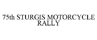 75TH STURGIS MOTORCYCLE RALLY