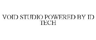 VOID STUDIO POWERED BY ID TECH