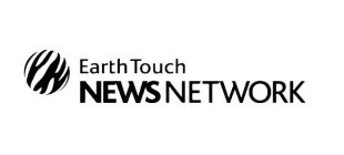 EARTH TOUCH NEWS NETWORK