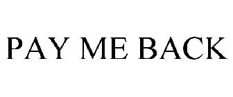 PAY ME BACK Trademark of First Citizens BancShares, Inc