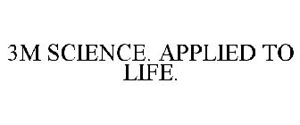 3M SCIENCE  APPLIED TO LIFE  Trademark of 3M Company