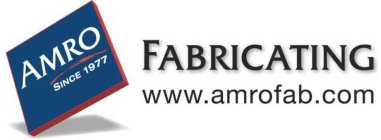 AMRO FABRICATING SINCE 1977 WWW.AMROFAB.COM