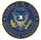 GERALD R. FORD PRESIDENTIAL FOUNDATION INTEGRITY AT THE HELM E PLURIBUS UNUM