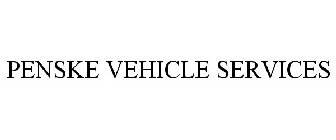 PENSKE VEHICLE SERVICES