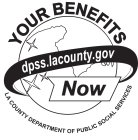 YOUR BENEFITS NOW DPSS.LACOUNTY.GOV LA COUNTY DEPARTMENT