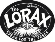 DR. SEUSS THE LORAX SPEAK FOR THE TREES