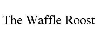 THE WAFFLE ROOST