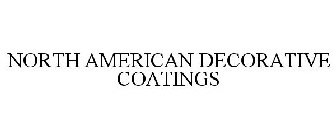 NORTH AMERICAN DECORATIVE COATINGS