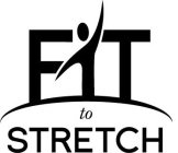 FIT TO STRETCH