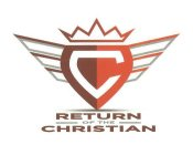 C RETURN OF THE CHRISTIAN
