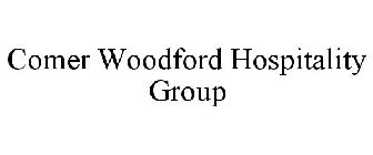 COMER WOODFORD HOSPITALITY GROUP