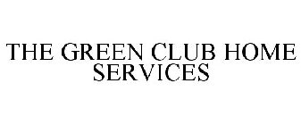 THE GREEN CLUB HOME SERVICES
