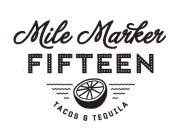 MILE MARKER FIFTEEN TACOS & TEQUILA