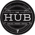 THE HUB FAMILIES · FRIENDS · FESTIVAL