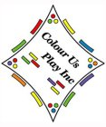 COLOUR US PLAY INC
