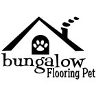 BUNGALOW FLOORING PET