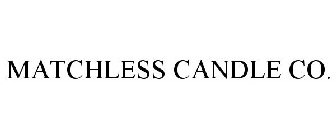 MATCHLESS CANDLE CO.