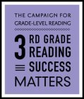 THE CAMPAIGN FOR GRADE-LEVEL READING 3RD GRADE READING SUCCESS MATTERS