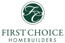 FIRST CHOICE HOMEBUILDERS