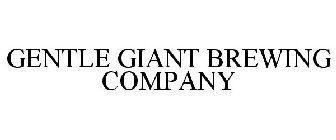 GENTLE GIANT BREWING COMPANY