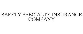 SAFETY SPECIALTY INSURANCE COMPANY Trademark of Safety ...